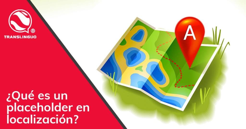 ¿Qué es un placeholder en localización?