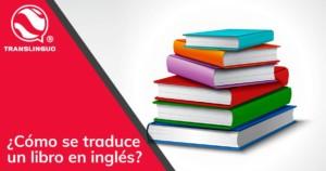 Cómo se traduce un libro en inglés