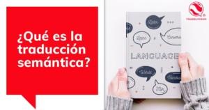 ¿Qué es la traducción semántica?