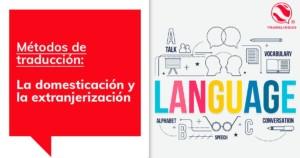 Métodos de traducción: La domesticación y la extranjerización