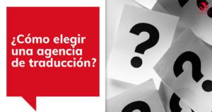 Cómo elegir una agencia de traducción