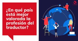 ¿En qué país está mejor valorada la profesión del traductor?