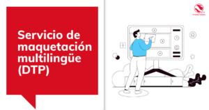 Servicio de maquetación multilingüe (DTP)