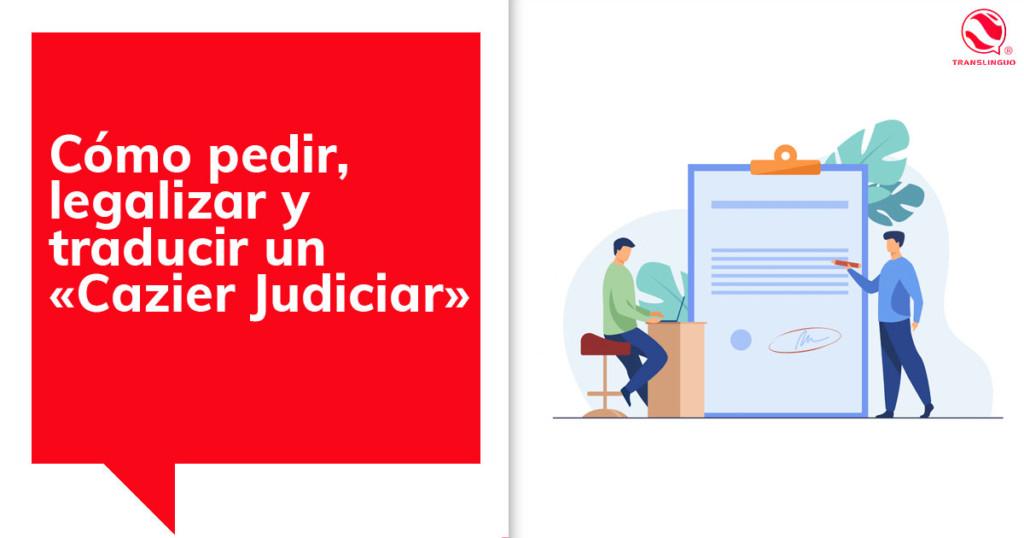 Cómo pedir, legalizar y traducir un «Cazier Judiciar»
