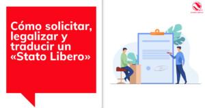 Cómo solicitar, legalizar y traducir un «Stato Libero»