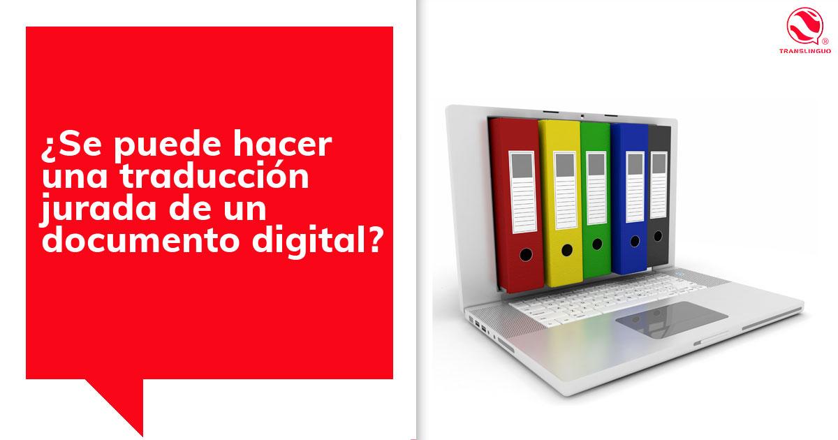 ¿Se puede hacer una traducción jurada de un documento digital?